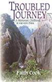 Troubled Journey: A Missionary Childhood in War-Torn China