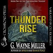 Thunder Rise: Thunder Rise Trilogy, Book 1 | G. Wayne Miller