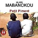 Petit Piment | Livre audio Auteur(s) : Alain Mabanckou Narrateur(s) : Alain Mabanckou