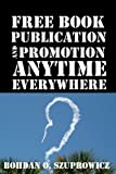 Free Book Publication and Promotion Anytime Everywhere