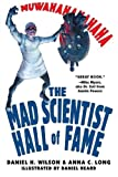 Mad Scientist Hall of Fame: Muwahahahaha! (0806528796) by Wilson, Daniel H.