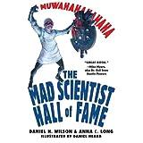 Mad Scientist Hall of Fame: Muwahahahaha! ~ Daniel H. Wilson