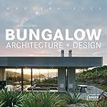Masterpieces: Bungalow Architecture +...