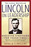 Image of Lincoln on Leadership: Executive Strategies for Tough Times
