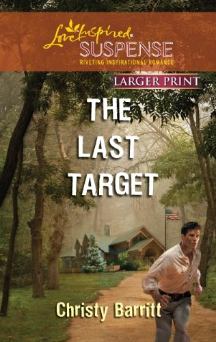 The Last Target (Love Inspired Large Print Suspense), Christy Barritt