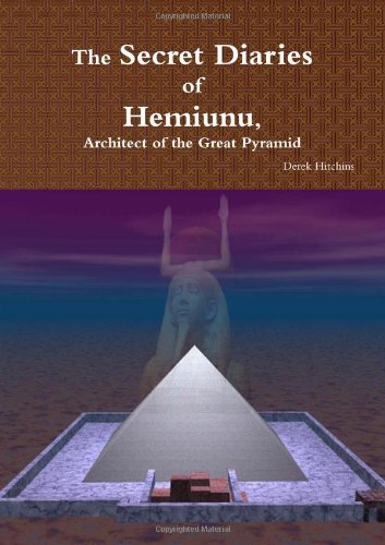 The Secret Diaries of Hemiunu, Architect of the Great Pyramid