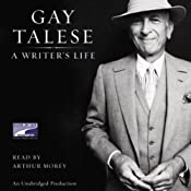 A Writer's Life | [Gay Talese]