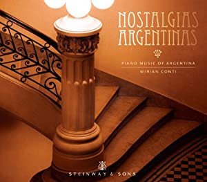 Nostalgias Argentinas: Piano Music of Argentina