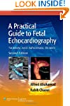 A Practical Guide to Fetal Echocardio...