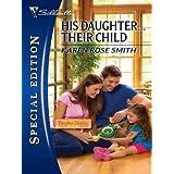 His Daughter...Their Child (Reunion Brides) ~ Karen Rose Smith