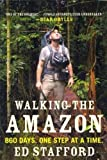 9780452298262: [ [ [ Walking the Amazon: 860 Days. One Step at a Time. [ WALKING THE AMAZON: 860 DAYS. ONE STEP AT A TIME. ] By Stafford, Ed ( Author )Aug-28-2012 Paperback