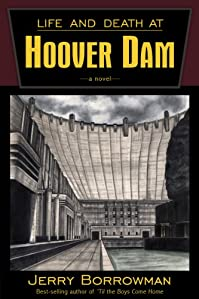 (FREE on 2/12) Life And Death At Hoover Dam by Jerry Borrowman - http://eBooksHabit.com