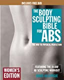 : The Body Sculpting Bible for Abs: Women's Edition, Deluxe Edition: The Way to Physical Perfection (Includes DVD)