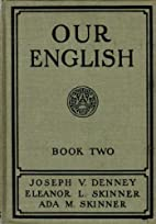 Our English Book Two by Eleanor L.; Skinner…