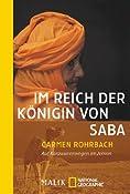 Im Reich der K?in von Saba: Auf Karawanenwegen im Jemen: Amazon.de: Carmen Rohrbach: Bucher