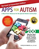 Apps for Autism - Revised and Expanded: An Essential Guide to Over 200 Effective Apps!