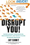 #7: Disrupt You!: Master Personal Transformation, Seize Opportunity, and Thrive in the Era of Endless Innovation