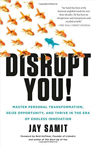Disrupt You!: Master Personal Transformation, Seize Opportunity, and Thrive in the Era of Endless In