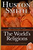 World's Religions (Turtleback School & Library Binding Edition) (0613621700) by Smith, Huston