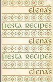 Elenas Fiesta Recipes