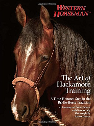 The Art of Hackamore Training: A Time-Honored Step in the Bridle-Horse Tradition
