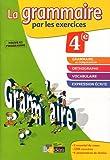 La grammaire par les exercices 4e : Cahier d'exercices