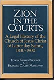 img - for Zion in the Courts: A Legal History of the Church of Jesus Christ of Latter-day Saints, 1830-1900 book / textbook / text book