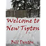 Welcome to New Tipton ~ Bill Denton