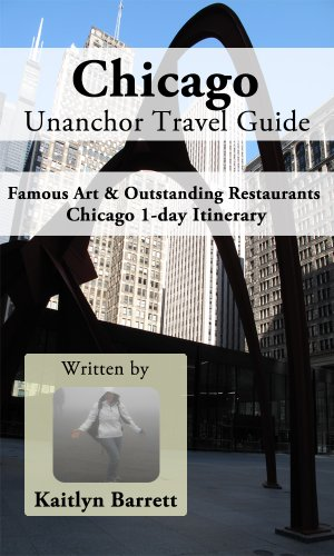 Chicago Unanchor Travel Guide - Famous Art & Outstanding Restaurants in Chicago 1-day Itinerary (Restaurants In Chicago compare prices)