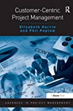 img - for Customer-Centric Project Management (Advances in Project Management) book / textbook / text book