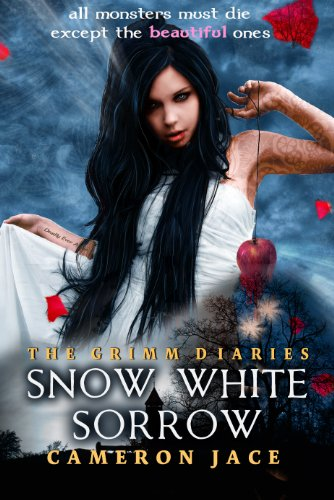 Snow White Sorrow (Book #1 in the Grimm Diaries) by Cameron Jace