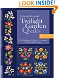 Twilight Garden Quilts: 2 Wallhangings, 22 Flowers to Appliqué  Tips for Silk & Cotton