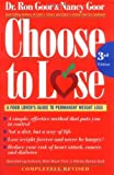 img - for By Ronald S. Goor Dr. Choose to Lose: A Food Lover's Guide to Permanent Weight Loss (Third Edition) book / textbook / text book