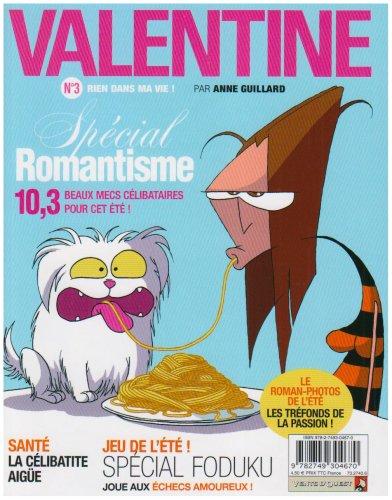 Valentine.03, rien dans ma vie !
