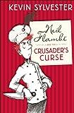Neil Flambé and the Crusader's Curse: The Neil Flambé Capers #3 (Neil Flambe Capers)