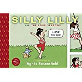 Silly Lilly and the Four Seasons ~ Agn�s Rosenstiehl