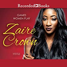 Games Women Play (       UNABRIDGED) by Zaire Crown Narrated by Dylan Ford