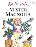 Mister Magnolia (0099400421) by Quentin Blake