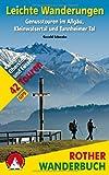 Leichte Wanderungen: Genusstouren im Allgäu, Kleinwalsertal und Tannheimer Tal. 42 Touren. Mit GPS-Tracks