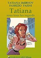 Tatiana sous tous les regards: Les Aventures de Tatiana