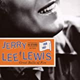 Great Balls of Fire 1956-1957 Jerry Lee Lewis