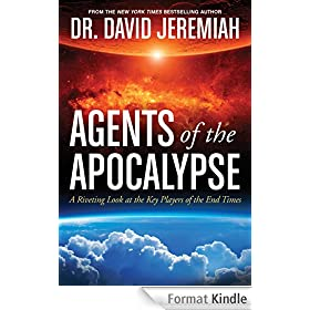 Agents of the Apocalypse: A Riveting Look at the Key Players of the End Times (English Edition)