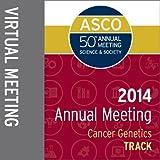 2014 Annual Meeting Virtual Meeting: Cancer Genetics