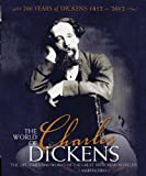 Martin Fido The World of Charles Dickens: The Life, Times and Works of the Great Victorian Novelist