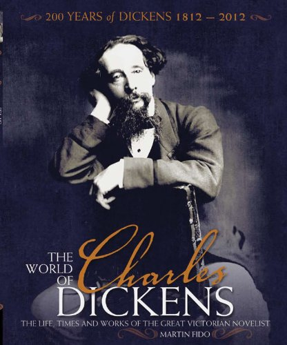 The World of Charles Dickens: The Life, Times and Works of the Great Victorian Novelist