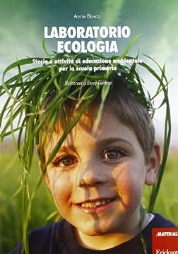 Cover Laboratorio ecologia. Storie e attività di educazione ambientale per la scuola primaria