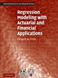 img - for Regression Modeling with Actuarial and Financial Applications (International Series on Actuarial Science) [Paperback] [2009] (Author) Edward W. Frees book / textbook / text book
