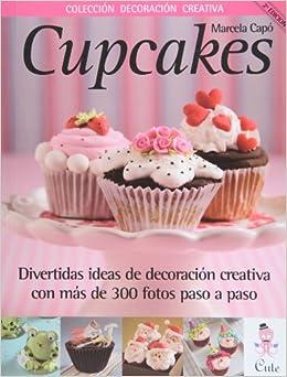 Cupcakes (in Spanish) (Coleccion Decoracion Creativa