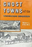 img - for Ghost towns of the Colorado Rockies, book / textbook / text book
