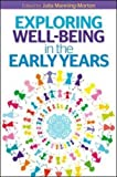 img - for Exploring Well-Being in the Early Years by Manning-Morton Julia (2014-01-01) Paperback book / textbook / text book